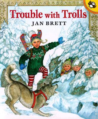 Trouble With Trolls By Brett, Jan