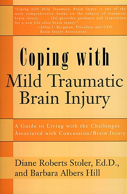 Coping With Mild Traumatic Brain Injury By Stoler, Diane Roberts/ Hill, Barbara Albers