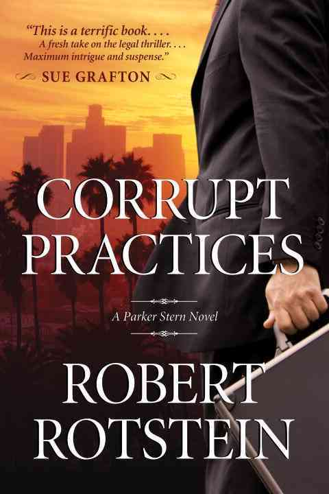 Corrupt Practices By Rotstein, Robert
